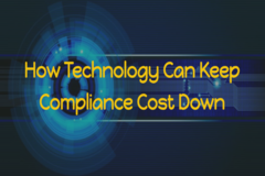 How Technology Can Keep Compliance Costs Down