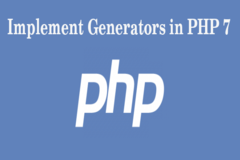 How to Implement Generators in PHP 7