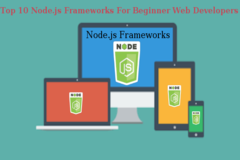 List of Top 10 Node.js Frameworks for Beginner Web Developers