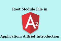 Root Module File in Angular2 Application  A Brief Introduction