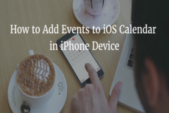 How to Add Events to iOS Calendar in Your iPhone Device