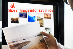 Slice an Image into Tiles and Store in an Array Using Swift iOS App