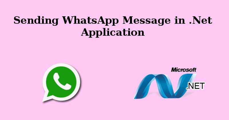 Sending WhatsApp Message in  Net