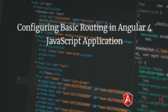 Configuring Basic Routing in Angular 4 JavaScript Application
