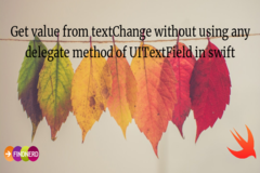 Get Value from textChange Without Using any Delegate Method of UITextField in Swift