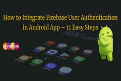 How to Integrate Firebase User Authentication in Android App  11 Easy Steps