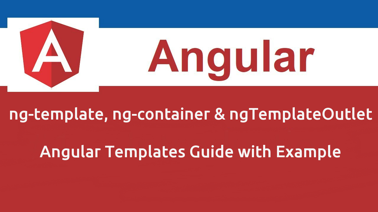 Ng template ng container ngtemplateoutlet angular templates ng container ng template and ngtemplateoutlet are angular core directives which on combining together allows the creation of highly dynamical and maxwellsz