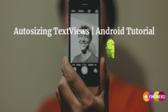 Autosizing TextViews | Android Tutorial