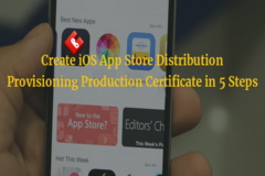 Create iOS App Store Distribution Provisioning Production Certificate in 5 Steps