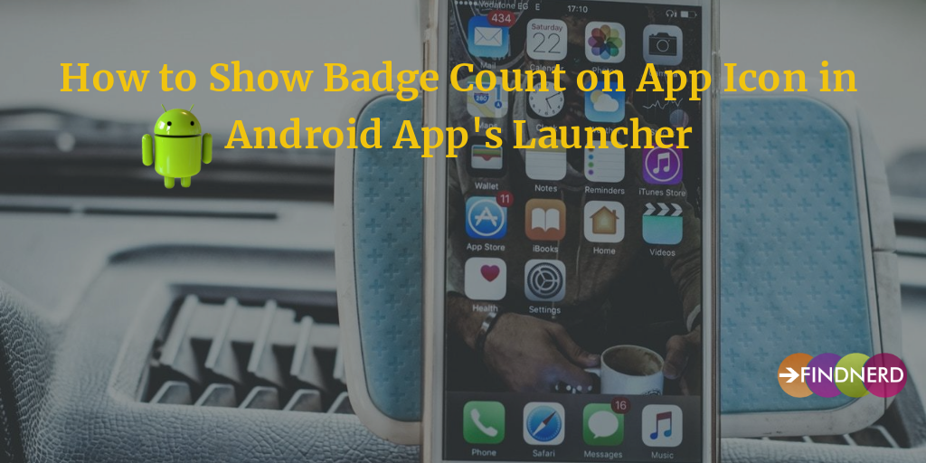 How to Show Badge Count on App Icon in Android App's Launcher