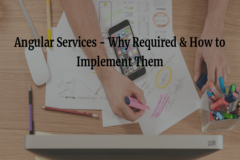 Angular Services - Why Required & How to Implement Them