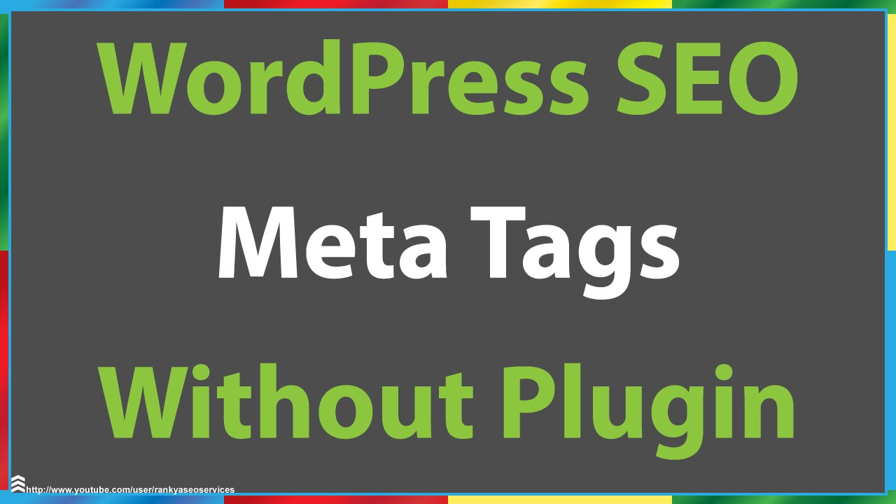 How to Add SEO Meta Tags in Wordpress without Plugins