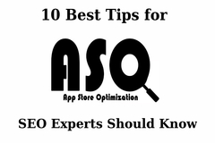 10 Best Tips for App Store Optimization an SEO Expert Should Know