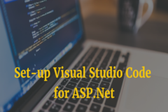 Learn How to Set-up Visual Studio Code for ASP.Net Core Development