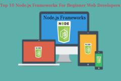 List of Top 10 Node.js Frameworks for Beginner Web Developers