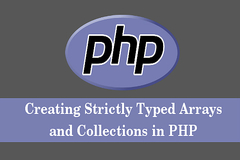 Learn How to Create Strictly Typed Arrays and Collections in PHP