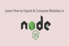 Learn How to Export & Consume Modules in Node.js