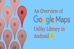 An Overview of Google Map Utility Library in Android