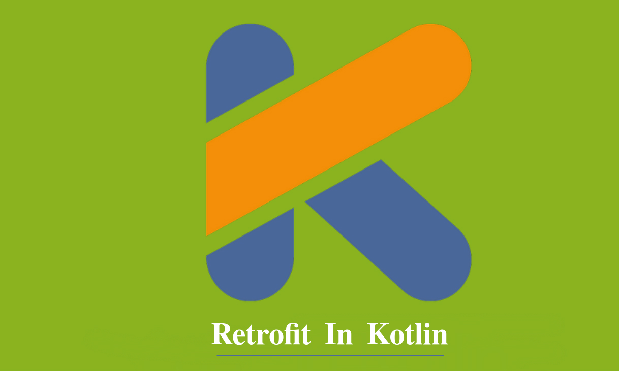 How to Use Retrofit in Kotlin Android App Development - 4