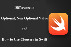 Basic Differences in Optional, Non Optional Value and How to Use Closures in Swift