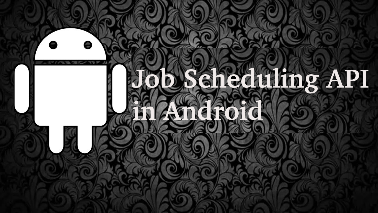 How to Schedule Tasks in Android Using JobScheduler API