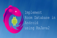 How to Implement Room Database in Android using RxJava2?