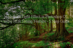 Implement Light Effect in Photoshop CC using HDR Toning Feature - 5 Step Guide