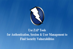 Use ZAP Tools for Authentication, Session & User Management to Find Security Vulnerabilities