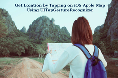 Learn to Get Location by Tapping on iOS Apple Map Using UITapGestureRecognizer - 6 Quick Steps