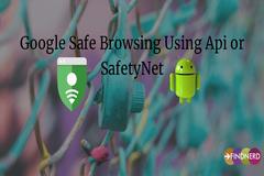 Google Safe Browsing Using Api or SafetyNet