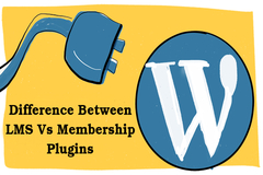 The Difference Between LMS and Membership WordPress Plugins