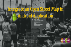 How to Integrate an Open Street Map in Android Application